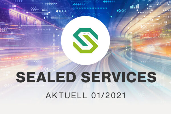 Sealed Services Aktuell 01/2021